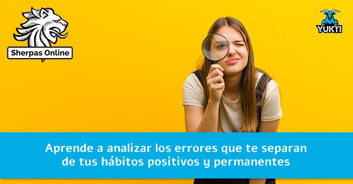 Aprende-a-analizar-los-errores-que-te-separan-de-tus-hábitos-positivos-y-permanentes